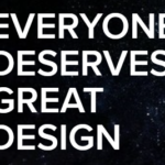 Everyone Deserves Great Design text on a starry background